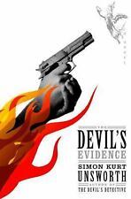THE DEVIL'S EVIDENCE: A Novel by Simon Kurt Unsworth (07/05/2016, PAPRBCK- -ARC