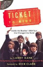 Ticket to Ride: Inside the Beatles' 1964 Tour by Larry Kane
