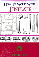 How To Work with TINPLATE Illustrated Handbook For The Home Hobbyist 158pg On CD