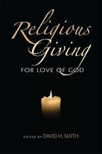 Religious Giving: For Love of God (Philanthropic and Nonprofit Studies)