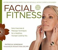 Facial Fitness: Daily Exercises & Massage Techniques for a Healthier, Younger Lo
