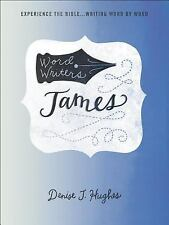 Word Writers: Word Writers: James : Experience the Bible ... Writing Word by...