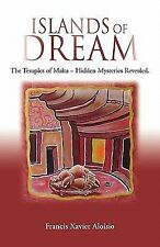Islands of Dream : The Temples of Malta - Hidden Mysteries Revealed by...
