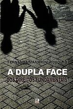 A Dupla Face DOS Direitos Fundamentais by Rudolfo / Fernanda Mambrini (2012,...