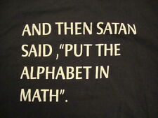 """And Then Satan Put The Alphabet In Math"" Black Simple T Shirt M"