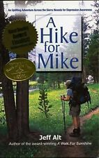 A Hike for Mike : An Uplifting Adventure Across the Sierra Nevada for Depression