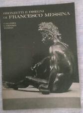 BRONZETTI E DISEGNI DI FRANCESCO MESSINA - CATALOGO LAMINIMA TORINO - 1968