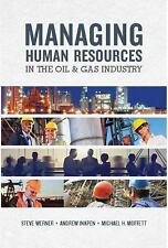 Managing Human Resources in the Oil and Gas Industry by Steve Werner, Michael...