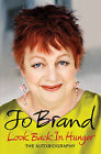 Look Back in Hunger: The Autobiography by Jo Brand (Hardback, 2009)