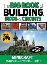 The Big Book of Building, Mods and Circuits : Minecraft®(tm) Imagine It ......