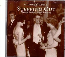 WILLIAMS SONOMA STEPPING OUT: MUSIC FOR COCKTAILS, DINNER & DANCING PARTY CD OOP