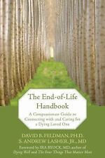 The End-of-Life Handbook: A Compassionate Guide to Connecting with and Caring fo