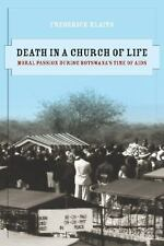Death in a Church of Life: Moral Passion during Botswana's Time of AIDS (The Ant