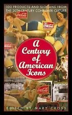 A Century of American Icons: 100 Products and Slogans from the 20th-Ce-ExLibrary