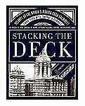 Stacking the Deck : Secrets of the World's Master Card Architect by Bryan...