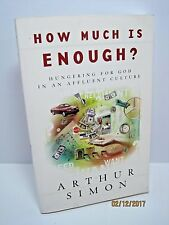 How Much Is Enough? Hungering For God In An Affluent Culture by Arthur Simom