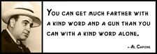 Wall Quote - AL CAPONE - You Can Get Much Farther with a Kind Word and a Gun Tha
