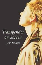 Transgender on Screen by John Phillips (2006, Paperback, Annotated)
