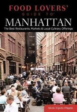 Food Lovers' Guide to® Manhattan: The Best Restaurants, Markets & Local Culinary