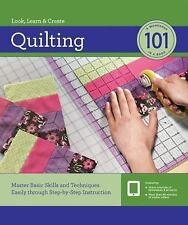 Quilting 101: Master Basic Skills and Techniques Easily through Step-by-Step In