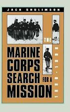 The Marine Corps' Search for a Mission, 1880-1898 (Modern War Studies) by Shuli