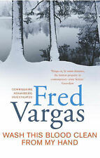 Wash This Blood Clean From My Hand, Fred Vargas