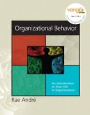 Organizational Behavior : An Introduction to Your Life in Organizations by...