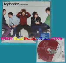 CD Singolo Toploader Just Hold On 670606 2 GERMANY 2000no mc lp vhs dvd(S25)