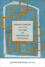 Sarah Coakley and the Future of Systematic Theology (2016, Hardcover)