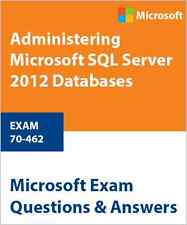 70-462 - Administering Microsoft SQL Server 2012 Databases