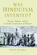 Was Hinduism Invented?: Britons, Indians, and the Colonial Constructio-ExLibrary