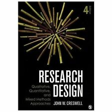 Research Design: Qualitative, Quantitative, And Mixed Methods Approaches, 4th E