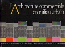 L'Architecture Commerciale en Milieu Urbain - Gilles-Henri Bailly URBANISME