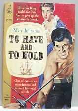 TO HAVE AND TO HOLD Mary Johnston vint pb 1959 Historical Romance