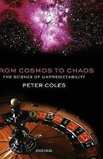 From Cosmos to Chaos: The Science of Unpredictability, Coles, Peter