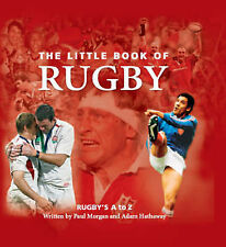 The Little Book of Rugby: Rugby's A to Z (Little Book of) Paul Morgan; Adam Hath