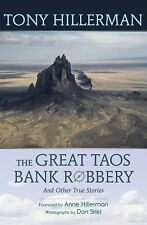 The Great Taos Bank Robbery : And Other True Stories by Tony Hillerman (2012,...