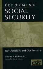 Reforming Social Security: For Ourselves and Our Posterity