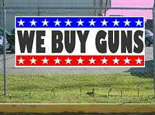 Stars & Stripes WE BUY GUNS Banner Sign NEW Texas Size & Quality Pawn Shop