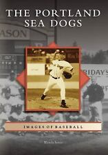 Images of Baseball: The Portland Sea Dogs by Wendy Sotos (2008, Paperback)