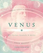 Special Topics in Astrology: Venus : Her Cycles, Symbols and Myths 5 by Anne...