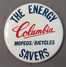 rare 1970's COLUMBIA MOPEDS BICYCLES The Energy Savers tin litho pinback button