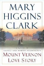 Mount Vernon Love Story: A Novel of George and Martha Washington Clark, Mary Hi