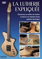 DVD La Lutherie Expliquée : Découvrez la fabrication d'une guitare électrique
