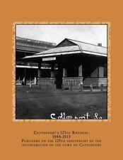 Cottonport's 125th Birthday: 1888-2013 : A Pictorial Review of the Historic...
