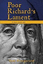Poor Richard's Lament : A Most Timely Tale by Tom Fitzgerald (2012, Hardcover)