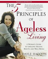 The Five Principles of Ageless Living by Dayle Haddon Brand New Signed
