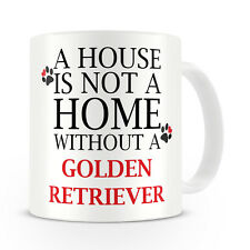 A House Is Not A Home Without A Golden Retriever Mug