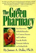 The Green Pharmacy: New Discoveries in Herbal Remedies for Common Diseases and C