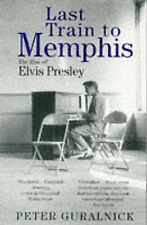 Last Train to Memphis: The Rise of Elvis Presley by Peter Guralnick...
